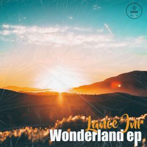 Ep: DJ Lance Jnr – Wonderland