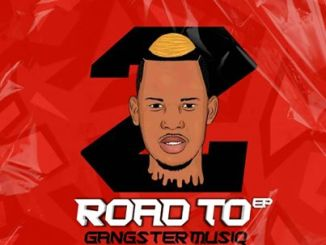 Ep: Pablo Le Bee – Road To Gangster MusiQ II (2k20)