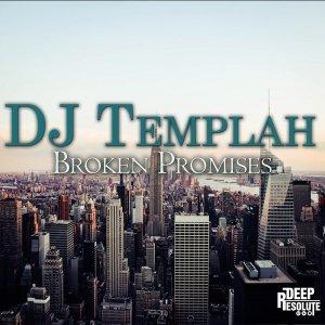 DJ Templah – Broken Promises (Original Mix)