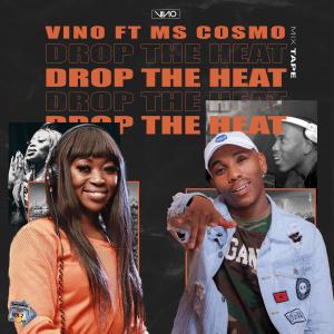 DJ Vino – Drop The Heat Ft. Ms Cosmo