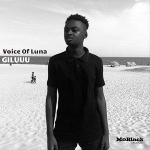 Giluuu – Voice of Lunaa