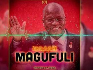 Ibraah – Magufuli Mp3 Download