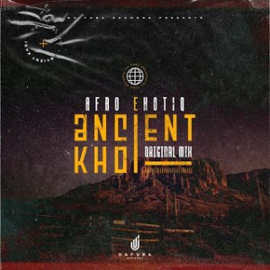 Afro Exotiq – Ancient Khoi (Original Mix)
