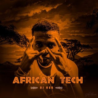 ALBUM: DJ NGK – African Tech