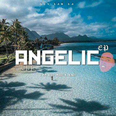 EP: DJ Zan SA – Angelic Soul