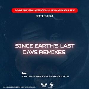 Devine Maestro, Lawrence Achilles, DrumaQlik, Les Toka – Since Earth Last days (Remixes)