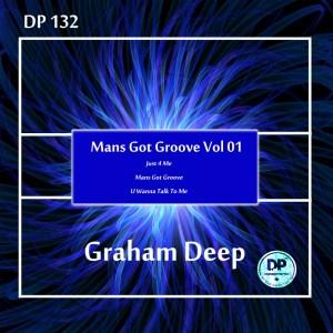 Graham Deep Mans Got Groove, Vol. 01