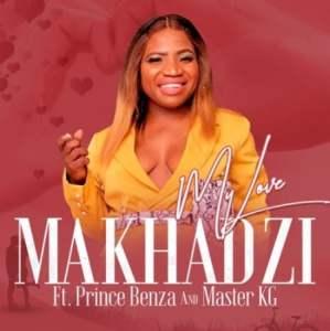 Makhadzi – My Love Ft. Master KG & Prince Benza