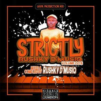 Rushky D'musiq – Strictly Rushky D'musiq Vol. 005