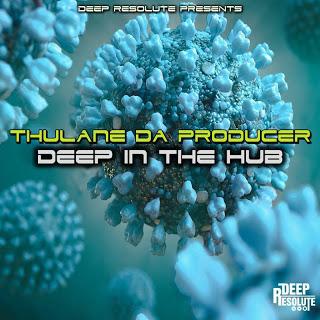 EP: Thulane Da Producer – Deep In The Hub