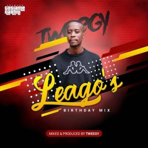 Tweegy – Leago's Birthday Mix