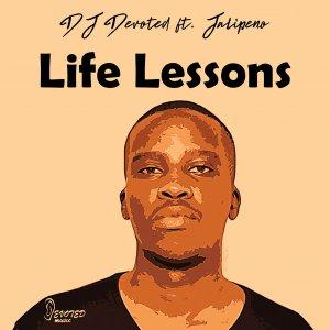 DJ Devoted – Life Lessons Ft. Jalipeno