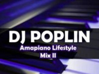 DJ Poplin - Amapiano Lifestyle Mix 2 Mp3 Download