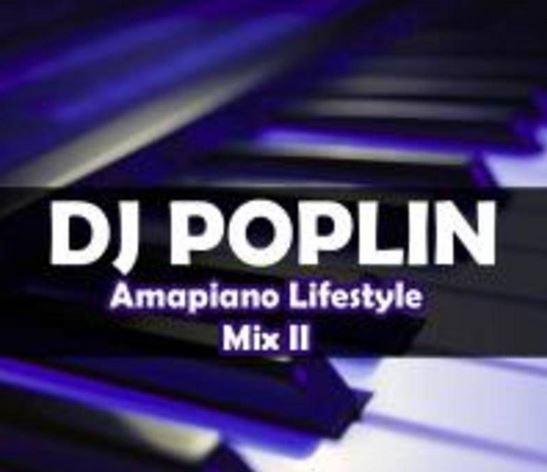 DJ Poplin - Amapiano Lifestyle Mix 2 Mp3 Download