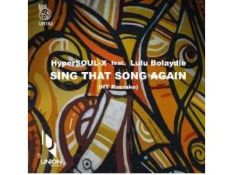 HyperSOUL-X & Lulu Bolaydie – Sing That Song Again (Ht Remake) Mp3 Download