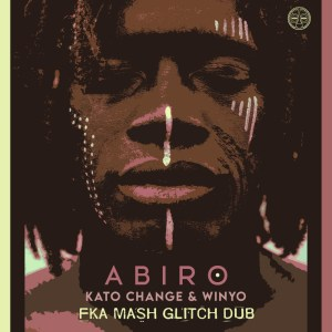 Kato Change & Winyo – Abiro (Fka Mash Glitch Dub)