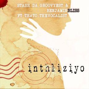 Stash Da Groovyest, Benjamin Bliss & Thato The Vocalist – Inhliziyo