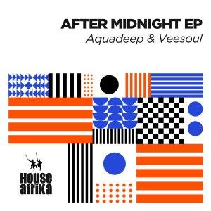 EP: Aquadeep & Veesoul – After Midnight