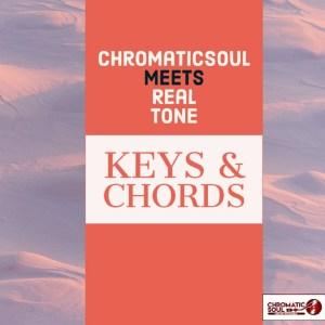 Chromaticsoul & Real Tone – Keys & Chords (Original Mix)