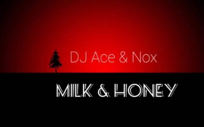 DJ Ace & Nox – Milk & Honey