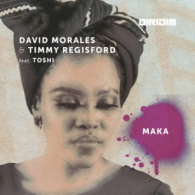 David Morales & Timmy Regisford – Maka (David Morales Nyc Dub Mix) Ft. Toshi