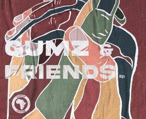 EP: Gumz – Gumz & Friends