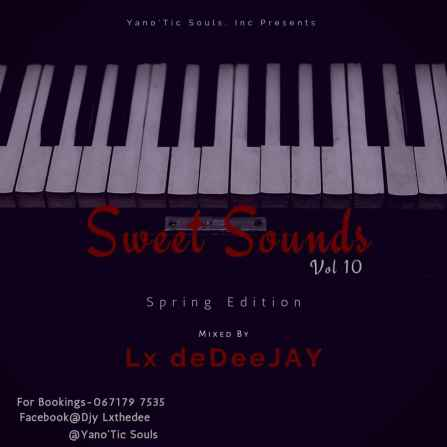 Lx deDeeJAY – Sweet Sounds Vol 10 Mix (Spring Edition)
