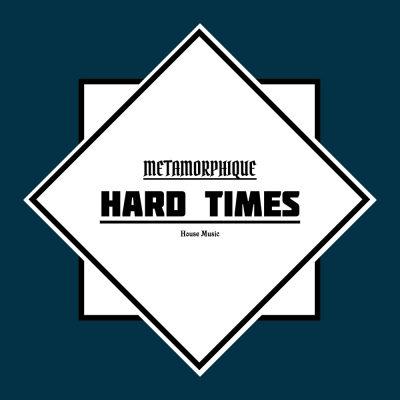 Metamorphique – Hard Times