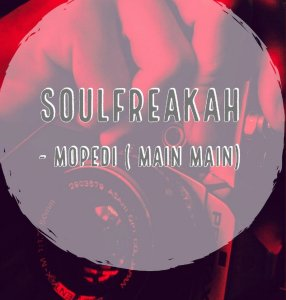Soulfreakah – Mopedi (Main Mix)