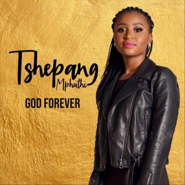EP: Tshepang Mphuthi – God Forever