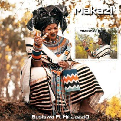Busiswa – Makazi Ft. Mr JazziQ