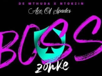 De Mthuda & Ntokzin – Boss Zonke