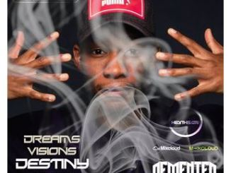Demented Soul – Dreams Visions & Destiny Mix (24th Edition) Mp3 Download