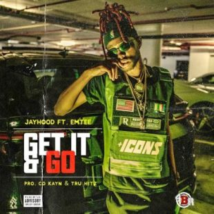 Jay Hood – Get It & Go Ft. Emtee