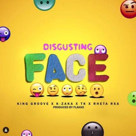 King Groove, K-Zaka, TK, Retha RSA – Disgusting Face