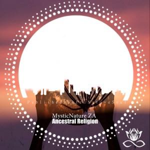 EP: MysticNature ZA – Ancestral Religion