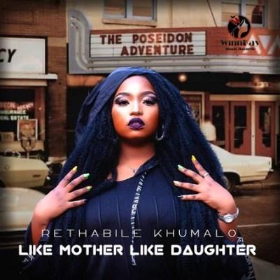 ALBUM: Rethabile Khumalo – Like Mother Like Daughter