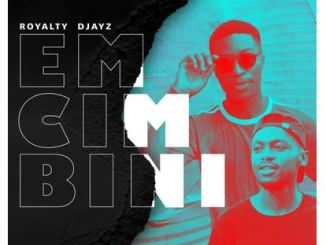 Royalty Djayz – Emcimbini Album Mp3 Download