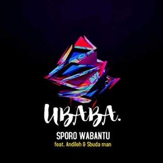 Sporo Wabantu – UBABA Ft. Sbuda Man & Andileh