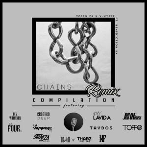 Toffo ZA, V-Vyper, Benediction SA – Chains (Remix Compilation)