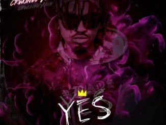 VIDEO: CrownedYung – Yes Indeed