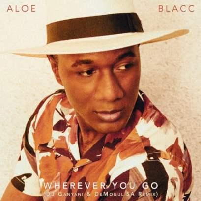 Aloe Blacc – Wherever You Go (DJ Ganyani & De Mogul SA Remix)
