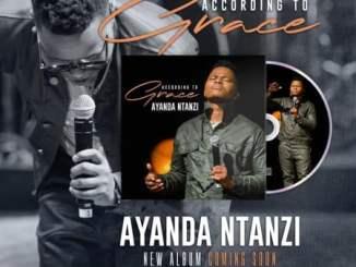 ALBUM: Ayanda Ntanzi – According to Grace