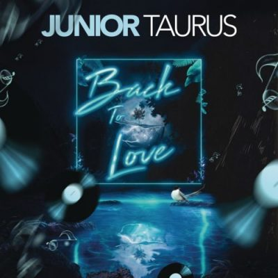 Junior Taurus – Back To Love Ft. Hadassah