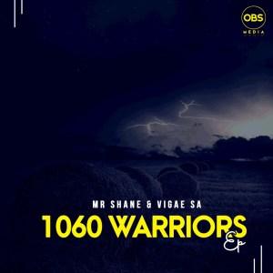Mr Shane & Vigae SA – 1060 Warriors EP
