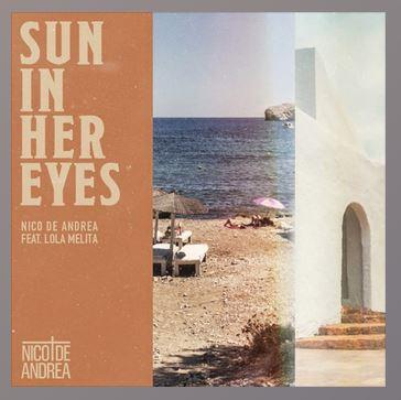 Nico De Andrea Ft. Lola Melita - Sun In Her Eyes Mp3 Download