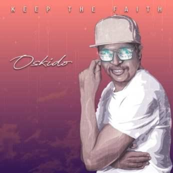 OSKIDO – Keep The Faith Ft. Xoli M (Da Capo Remix)