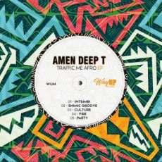 EP: Amen Deep T – Traffic Me Afro