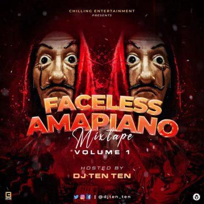 DJ Ten Ten – Faceless Amapiano Mixtape