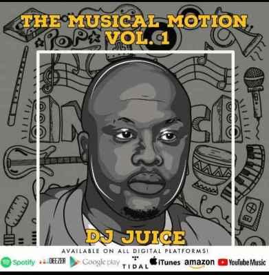 ALBUM: Dj Juice – Musical Motion Vol. 1